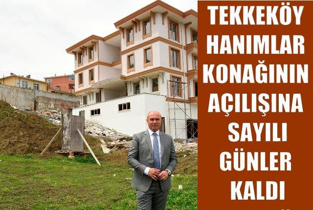 Tekkeköy Belediyesi Hanımlar konağı açılışa gün sayıyor