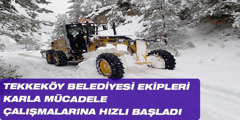 Tekkeköy Belediyesi ekipleri karla mücadele çalışmalarına hızlı başladı