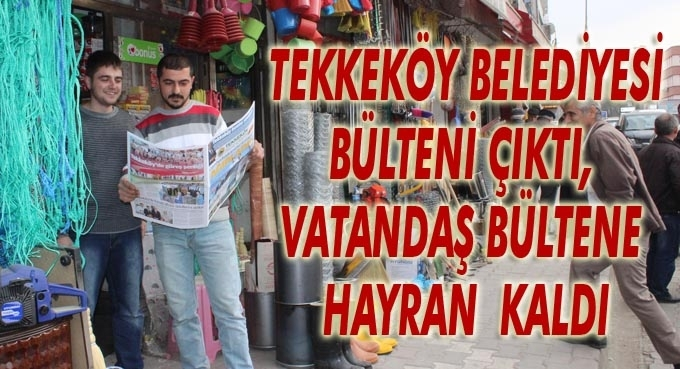 Tekkeköy Belediyesi Bülteni çıktı