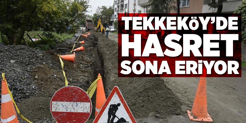 Tekkeköy'de hasret sona eriyor