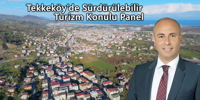 Tekkeköy'de sürdürülebilir turizm konulu panel