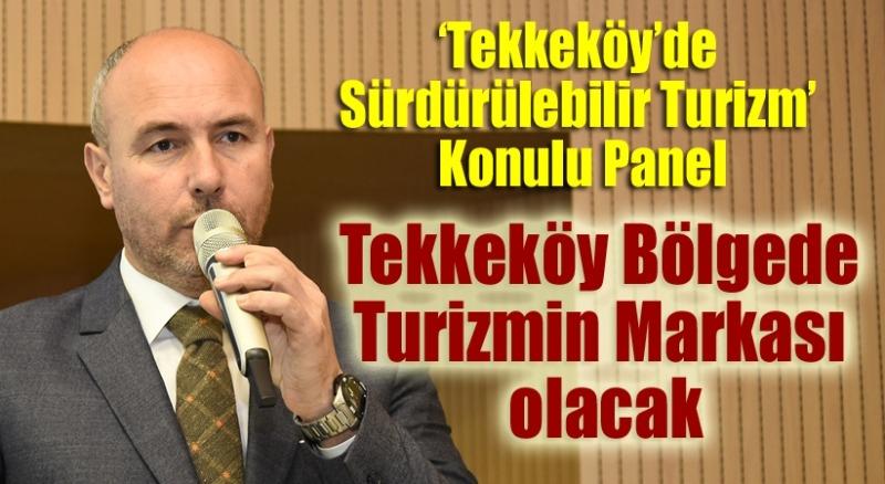 'Tekkeköy'de Sürdürülebilir Turizm' Konulu Panel Düzenlendi