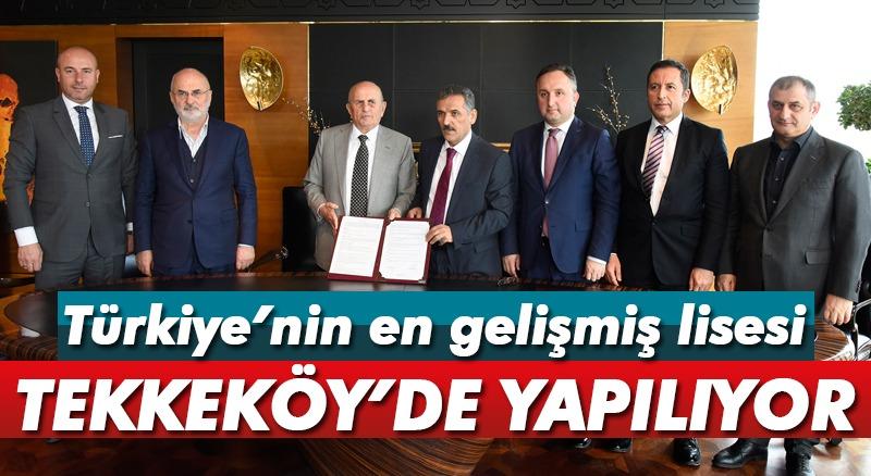 Tekkeköy'e Türkiye'nin en gelişmiş lisesi yapılıyor