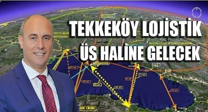 Tekkeköy'ün ekonomisini değiştirecek dev proje hayata geçiyor