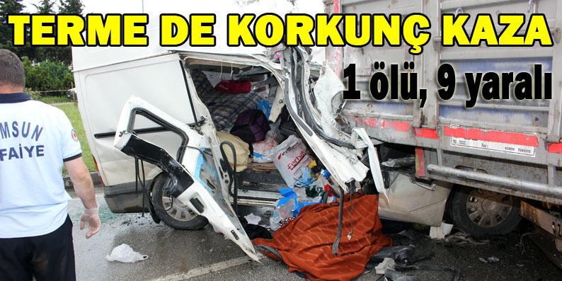 Terme'de minibüs tıra çarptı: 1 ölü, 9 yaralı