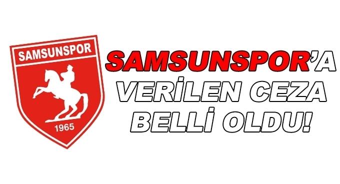 TFF'nin Samsunspor'a verdiği ceza belli oldu