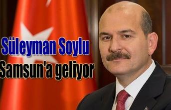 Süleyman Soylu Samsun'a geliyor