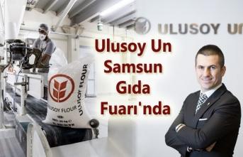 Samsun'un halka açılan ilk şirketi Ulusoy Un Samsun Gıda Fuarı'nda!