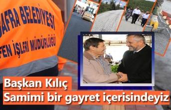 Başkan Hamit Kılıç: Samimi bir gayret içerisindeyiz