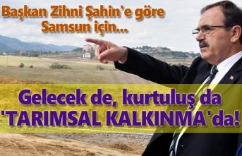 Başkan Şahin: Samsun'un kurtuluşu tarımsal sanayidir