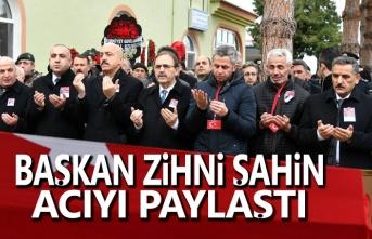 Başkan Zihni Şahin, acıyı paylaştı