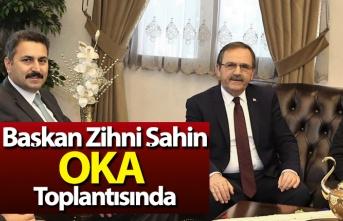 Başkan Zihni Şahin, OKA toplantısında