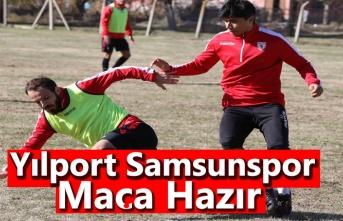 Yılport Samsunspor, maç saatini beklemeye başladı