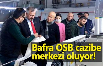 Bafra OSB cazibe merkezi oluyor