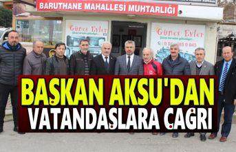 Başkan Aksu'dan Vatandaşlara Çağrı !