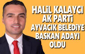 Halil Kalaycı Ayvacık Belediye Başkan Adayı oldu