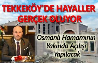 Tekkeköy Osmanlı Hamamı gün sayıyor!