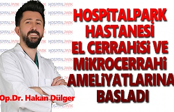 Hospitalpark El Cerrahi ve Mikrocerrahi Ameliyatına Başladı