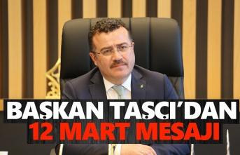 Başkan Taşçı'dan 12 Mart Mesajı