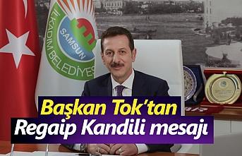 Başkan Tok'tan Regaip Kandili mesajı