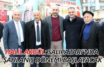 Halil Akgül: Salıpazarı'nda şahlanış dönemi başlayacak