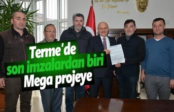 Terme'de son imzalardan biri mega projeye
