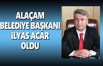 Alaçam Belediye Başkanı İlyas Acar Oldu