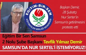 Başkan Demir: Nur Serter'i istemiyoruz!