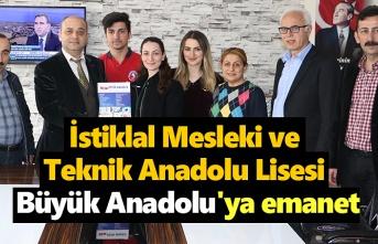 İstiklal Mesleki ve Teknik Anadolu Lisesi Büyük Anadolu'ya emanet