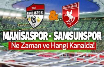 Manisaspor Samsunspor maçı saat kaçta, hangi kanalda?