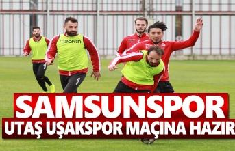 Samsunspor , Utaş Uşakspor Maçına Hazır