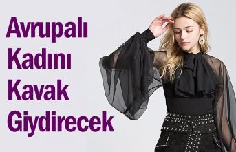 Kavak'ta üretilen giysileri Avrupalı kadınlar giyecek