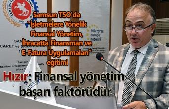 Süleyman Hızır: Finansal yönetim başarı faktörüdür