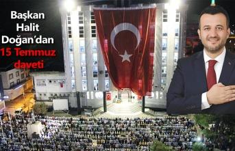 Başkan Halit Doğan'dan 15 Temmuz daveti