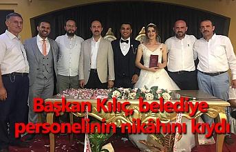 Başkan Kılıç, belediye personelinin nikâhını kıydı