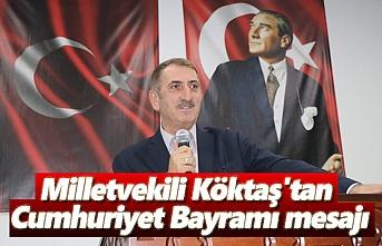 Milletvekili Köktaş'tan Cumhuriyet Bayramı mesajı