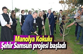 Manolya Kokulu Şehir Samsun projesi başladı
