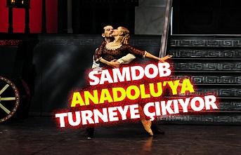 SAMDOB Anadolu'ya Turneye Çıkıyor