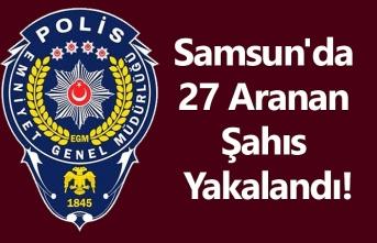 Samsun'da 27 Aranan Şahıs Yakalandı!