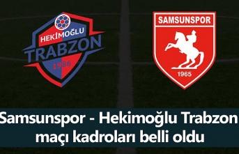 Samsunspor Hekimoğlu Trabzon maçı kadroları belli oldu