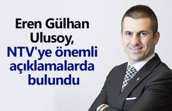 Ulusoy, NTV'ye önemli açıklamalarda bulundu