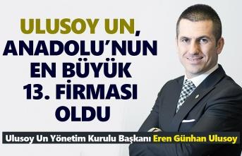Ulusoy Un, Anadolu'nun en büyük 13. firması oldu