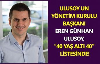 Ulusoy Un Yönetim Kurulu Başkanı Eren Günhan Ulusoy '40 yaş altı 40' listesinde