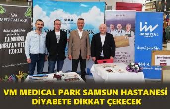 VM Medical Park Samsun Hastanesi diyabete dikkat çekecek