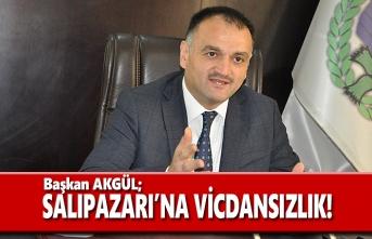 Başkan Akgül; Salıpazarı'na Haksızlık