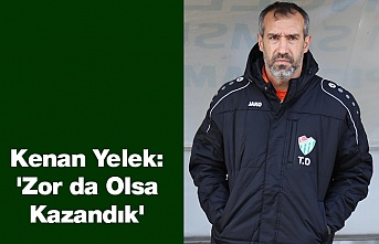 Kenan Yelek:'Zor da Olsa Kazandık'