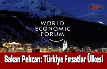 Bakan Pekcan; Türkiye Fırsatlar Ülkesi