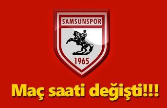 Samsunspor Afyonspor maç saati değişti