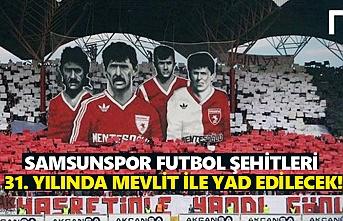 Samsunspor Futbol Şehitleri Yad Edilecek!