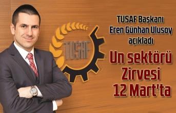 Başkan Ulusoy açıkladı, Un sektörü Zirvesi 12 Mart'ta